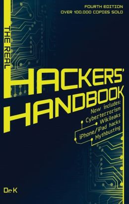 The Real Hackers' Handbook: Fourth Edition