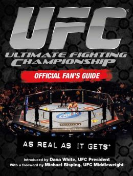 UFC Official Fan's Guide: As Real As It Gets