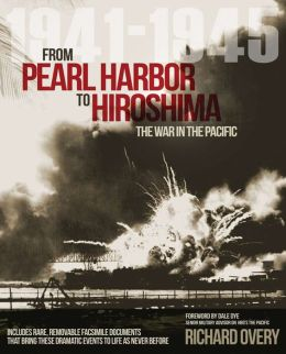 From Pearl Harbor to Hiroshima: The War in the Pacific 1941-1945