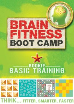 Brain Fitness Boot Camp: Rookie: Basic Training