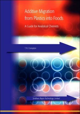 Additive Migration From Plastics Into Foods; A Guide For Analytical Chemists