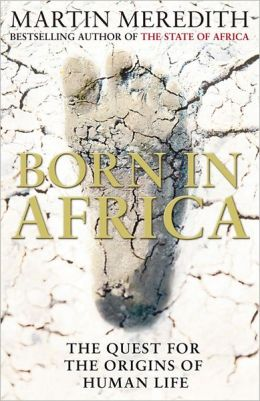 Born in Africa: The Quest for the Origins of Humankind