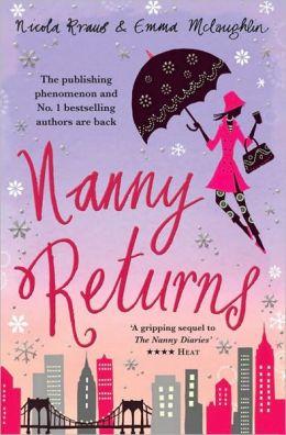 Nanny Returns. by Nicola Kraus, Emma McLaughlin