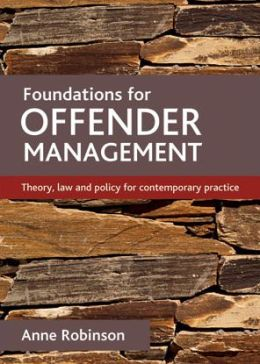Foundations for offender management: Theory, law and policy for contemporary practice