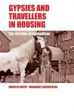 Gypsies and Travellers in Housing: The Decline of Nomadism