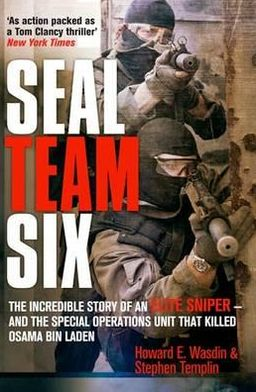 Seal Team Six: The Incredible Story of an Elite Sniper - And the Special Operations.