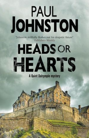 Heads or Hearts: A dystopian mystery set in Edinburgh, Scotland