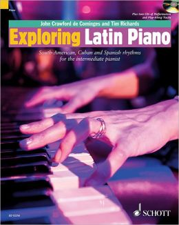 Exploring Latin Piano: South-American, Cuban and Spanish Rhythms for the Intermediate Pianist