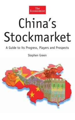 China's Stock Market: A Guide to its Progress, Players and Prospects
