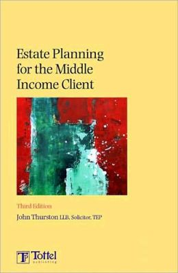 Estate Planning for the Middle Income Client 2008/09