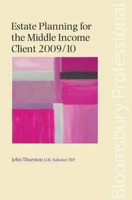 Estate Planning for the Middle Income Client 2009/10
