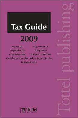 Tax Guide 2009: A Guide to Irish Taxation