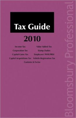Tax Guide 2010: A Guide to Irish Taxation