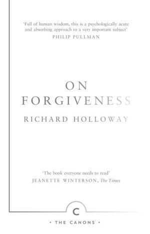 On Forgiveness: How Can We Forgive the Unforgivable?