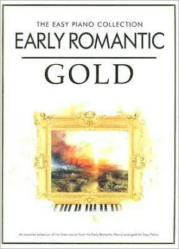 Early Romantic Gold: The Easy Piano Collection