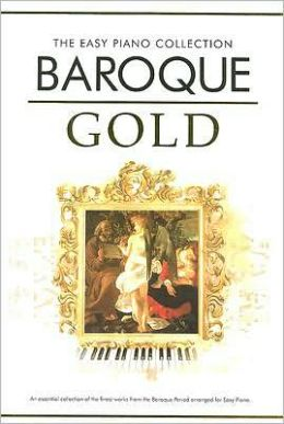 Baroque Gold: The Easy Piano Collection