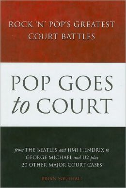 Pop Goes to Court: Rock 'N' Pop's Greatest Court Battles