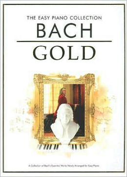 Bach Gold: The Easy Piano Collection