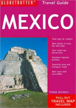 Mexico (Globetrotter Travel Guides Series)