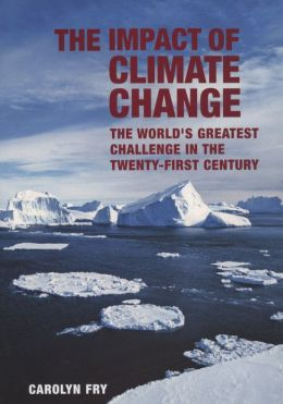 The Impact of Climate Change: The World's Greatest Challenge in the Twenty-First Century