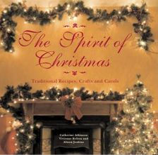 The Spirit of Christmas: Traditional Recipes, Crafts and Carols