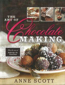 Auberge Du Chocolat: The Secrets of Fine Chocolate Making. Anne Scott