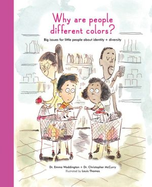 Why Are People Different Colors?: Big issues for little people around identity and diversity