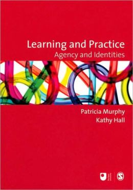 Learning and Practice: Agency and Identities