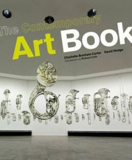 The Contemporary Art Book: The Essential Guide to 200 of the World's Most Widely Exhibited Artists. David Hodge, Charlotte Bonham-Carter