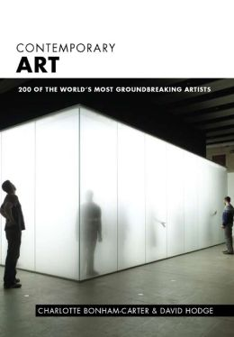 Contemporary Art: 200 of the World's Most Groundbreaking Artists