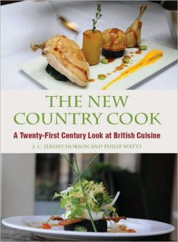 New Country Cook: A Twenty-First Century Look at British Cuisine