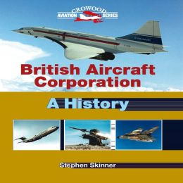 British Aircraft Corporation: A History