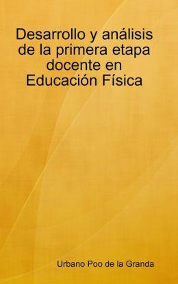 Desarrollo y análisis de la primera etapa docente en Educación Física