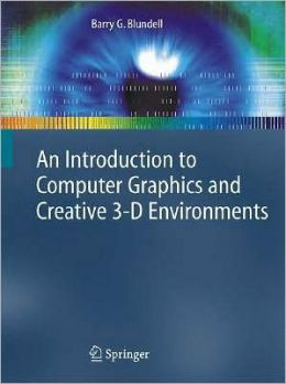 An Introduction to Computer Graphics and Creative 3-D Environments