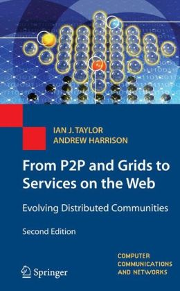 From P2P and Grids to Services on the Web: Evolving Distributed Communities