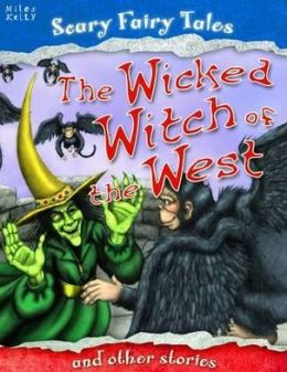 Wicked Witch of the West and Other Stories