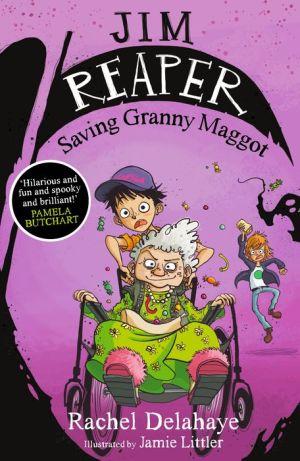 Jim Reaper: Saving Granny Maggot