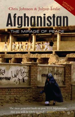 Afghanistan: The Mirage of Peace (updated edition)