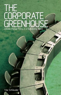 Corporate Greenhouse, The: Climate Change Policy in a Globalizing World