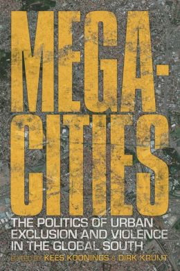 Megacities: The Politics of Urban Exclusion and Violence in the Global South