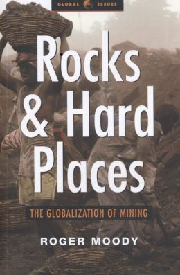 Rocks and Hard Places: The Globalization of Mining