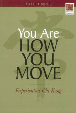Experiential Chi Kung You Are How You Move