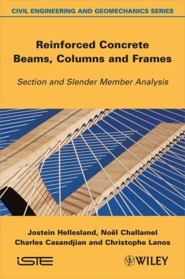 Reinforced Concrete Beams, Columns and Frames: Mechanics and ULS Design