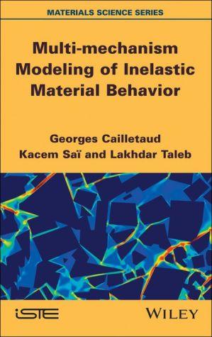 Multi-mechanism Modeling of Inelastic Material Behavior