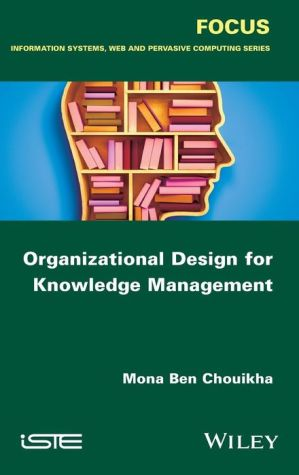 Organizational Design for Knowledge Management