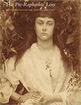 The Pre-Raphaelite Lens: British Photography and Painting , 1848-1875