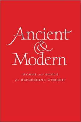 Ancient and Modern Large Print Words Edition: Hymns and Songs for Refreshing Worship