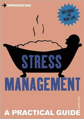 Introducing Stress Management: A Practical Guide