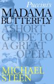 Book Cover Image. Title: Puccini's Madama Butterfly:  A Short Guide to a Great Opera, Author: Michael Steen