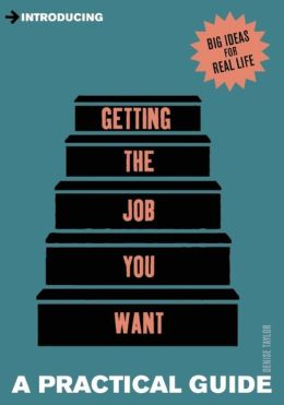 Introducing Getting the Job You Want: A Practical Guide